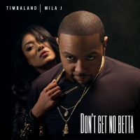 Cover Timbaland feat. Mila J - Don't Get No Betta