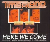 Cover Timbaland feat. Missy Elliott & Magoo - Here We Come