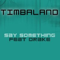 Cover Timbaland with Drake - Say Something