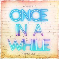 Cover Timeflies - Once In A While