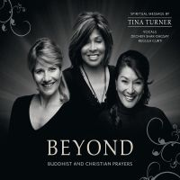 Cover Tina Turner / Dechen Shak-Dagsay / Regula Curti - Beyond - Buddhist And Christian Prayers