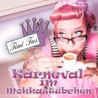 Cover Tini Tus - Karneval im Mokkastübchen