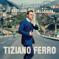 Cover Tiziano Ferro - Il mestiere della vita