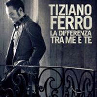 Cover Tiziano Ferro - La differenza tra me e te