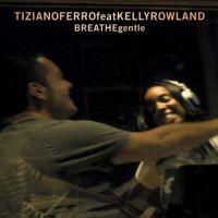 Cover Tiziano Ferro feat. Kelly Rowland - Breathe Gentle