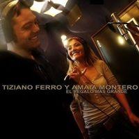 Cover Tiziano Ferro y Amaia Montero - El regalo más grande