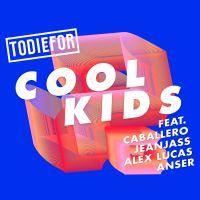 Cover Todiefor feat. Caballero & JeanJass, Alex Lucas & Anser - Cool Kids