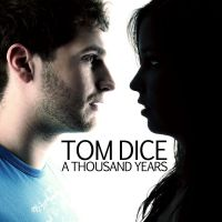 Cover Tom Dice - A Thousand Years
