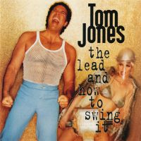 Cover Tom Jones - The Lead And How To Swing It