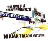 Cover Tom Jones & Stereophonics - Mama Told Me Not To Come