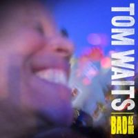 Cover Tom Waits - Bad As Me