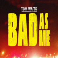 Cover Tom Waits - Bad As Me