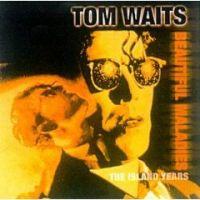 Cover Tom Waits - Beautiful Maladies : The Island Years