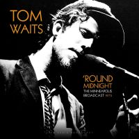 Cover Tom Waits - 'Round Midnight - The Minnieapolis Broadcast 1975