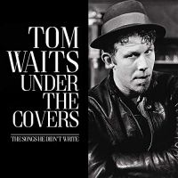 Cover Tom Waits - Under The Covers
