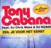 Cover Tony Cabana feat. DJ Chris Maes & DJ Kicken - Zeil je voor het eerst