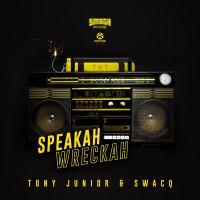 Cover Tony Junior & SWACQ - Speakah Wreckah