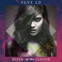 Cover Tove Lo - Queen Of The Clouds