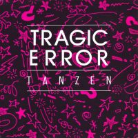 Cover Tragic Error - Tanzen