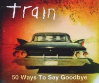 Cover Train - 50 Ways To Say Goodbye