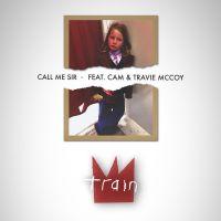 Cover Train feat. Cam & Travie McCoy - Call Me Sir