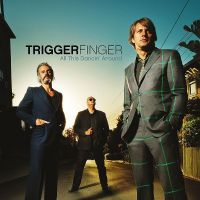 Cover Triggerfinger - All This Dancin' Around