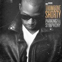 Cover Trombone Shorty - Parking Lot Symphony