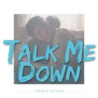 Cover Troye Sivan - Talk Me Down