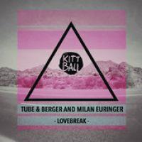 Cover Tube & Berger feat. Milan Euringer - Lovebreak
