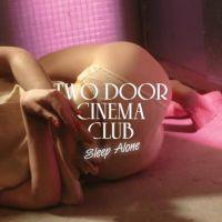 Cover Two Door Cinema Club - Sleep Alone