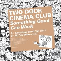 Cover Two Door Cinema Club - Something Good Can Work