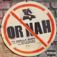 Cover Ty Dolla $ign feat. Wiz Khalifa & DJ Mustard - Or Nah