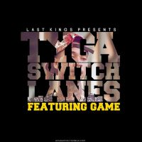 Cover Tyga feat. Game - Switch Lanes