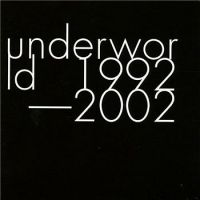Cover Underworld - 1992-2002