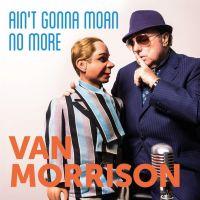 Cover Van Morrison - Ain't Gonna Moan No More