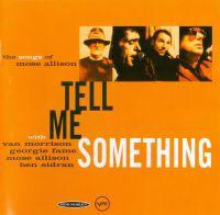 Cover Van Morrison - Tell Me Something - The Songs Of Mose Allison