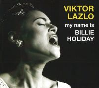 Cover Viktor Lazlo - My Name Is Billie Holiday