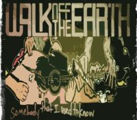 Cover Walk Off The Earth - Somebody That I Used To Know