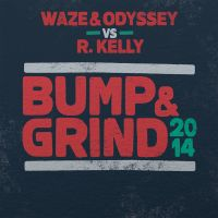Cover Waze & Odyssey vs. R. Kelly - Bump & Grind 2014