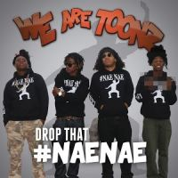 Cover We Are Toonz - Drop That #NaeNae
