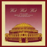 Cover Wet Wet Wet - Live At The Royal Albert Hall