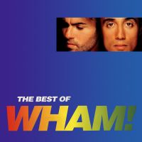 Cover Wham! - The Best Of Wham! - If You Were There...
