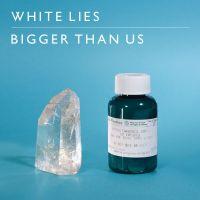 Cover White Lies - Bigger Than Us