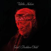 Cover Willie Nelson - God's Problem Child