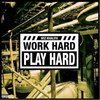 Cover Wiz Khalifa - Work Hard Play Hard