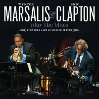 Cover Wynton Marsalis & Eric Clapton - Play The Blues - Live From Jazz At Lincoln Center