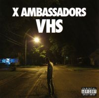 Cover X Ambassadors - VHS