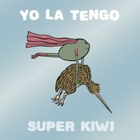Cover Yo La Tengo - Super Kiwi