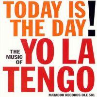Cover Yo La Tengo - Today Is The Day!