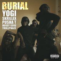 Cover Yogi / Skrillex / Pusha T / Moody Good / TrollPhace - Burial